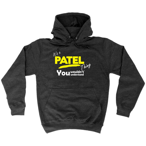 123t It's A Patel Thing You Wouldn't Understand Funny Hoodie