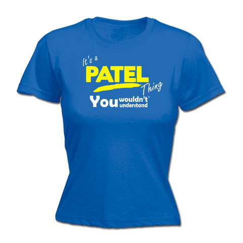 123t Women's It's A Patel Thing You Wouldn't Understand Funny T-Shirt