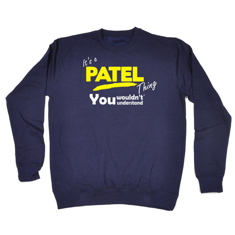 123t It's A Patel Thing You Wouldn't Understand Funny Sweatshirt