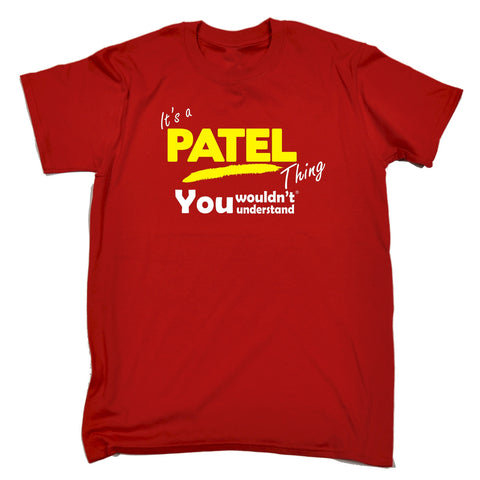 123t Men's It's A Patel Thing You Wouldn't Understand Funny T-Shirt, Its A Surname Thing
