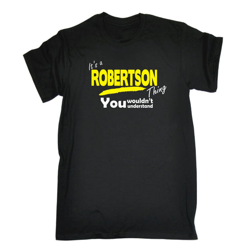 123t Men's It's A Robertson Thing You Wouldn't Understand Funny T-Shirt, Its A Surname Thing