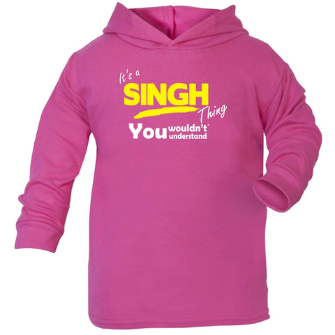 123t Baby It's A Singh Thing You Wouldn't Understand Funny Toddlers Cotton Hoodie