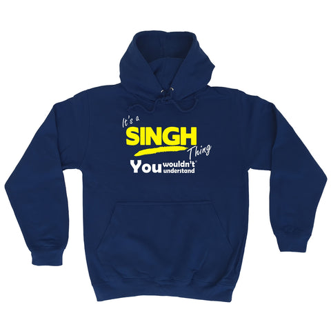 123t It's A Singh Thing You Wouldn't Understand Funny Hoodie
