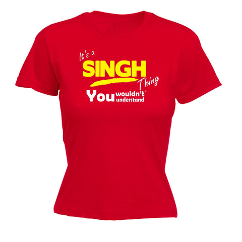 123t Women's It's A Singh Thing You Wouldn't Understand Funny T-Shirt