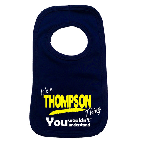 123t Baby It's A Thompson Thing You Wouldn't Understand Funny Baby Bib