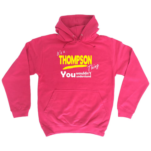 123t It's A Thompson Thing You Wouldn't Understand Funny Hoodie, Its A Surname Thing