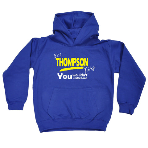 123t Kids It's A Thompson Thing You Wouldn't Understand Funny Hoodie Ages 1-13, Its A Surname Thing