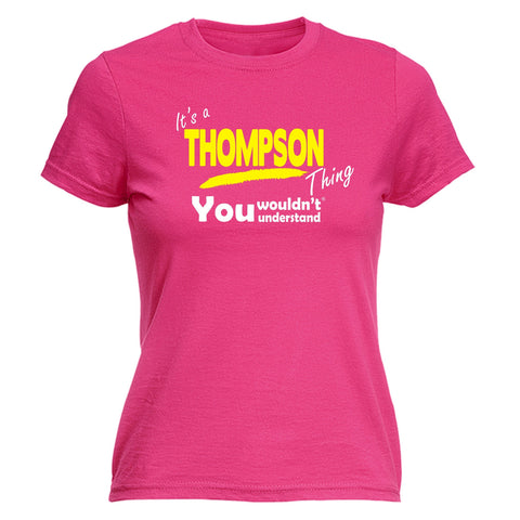 123t Women's It's A Thompson Thing You Wouldn't Understand Funny T-Shirt
