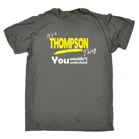 123t Men's It's A Thompson Thing You Wouldn't Understand Funny T-Shirt