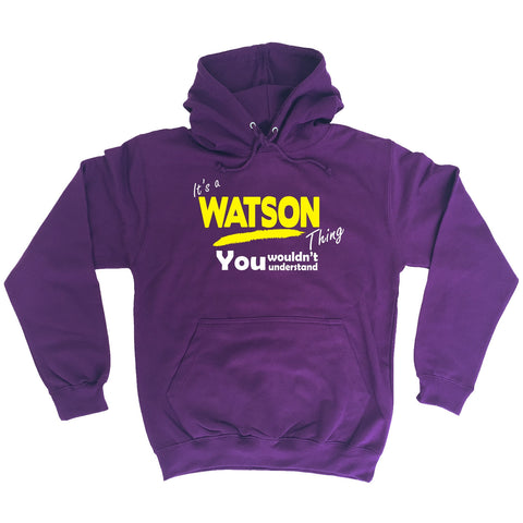 123t It's A Watson Thing You Wouldn't Understand Funny Hoodie