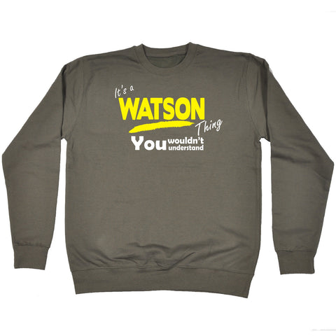 123t It's A Watson Thing You Wouldn't Understand Funny Sweatshirt