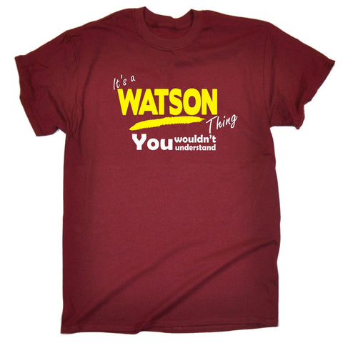 123t Men's It's A Watson Thing You Wouldn't Understand Funny T-Shirt