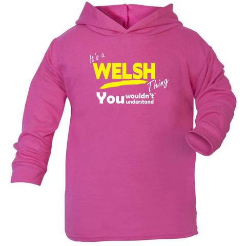 123t Baby It's A Welsh Thing You Wouldn't Understand Funny Toddlers Cotton Hoodie, Its A Surname Thing