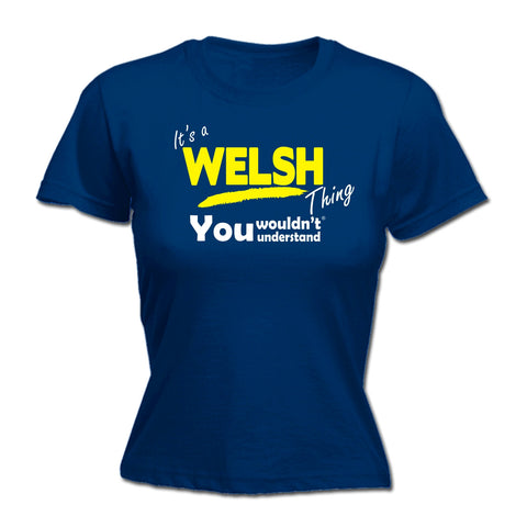 123t Women's It's A Welsh Thing You Wouldn't Understand Funny T-Shirt