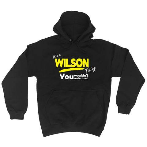 123t It's A Wilson Thing You Wouldn't Understand Funny Hoodie