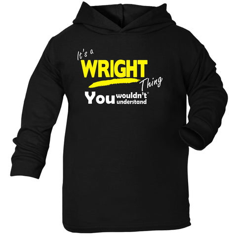 123t Baby It's A Wright Thing You Wouldn't Understand Funny Toddlers Cotton Hoodie, Its A Surname Thing