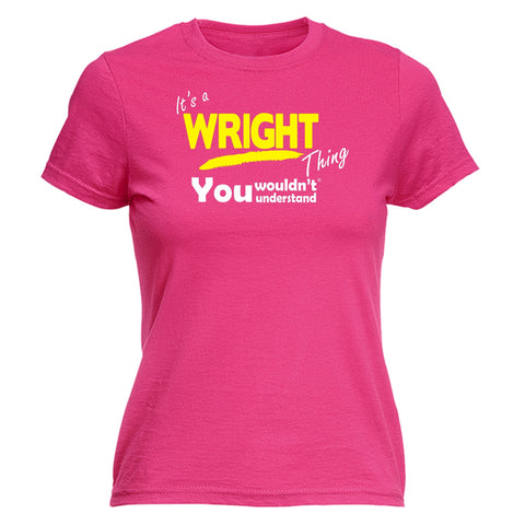 123t Women's It's A Wright Thing You Wouldn't Understand Funny T-Shirt