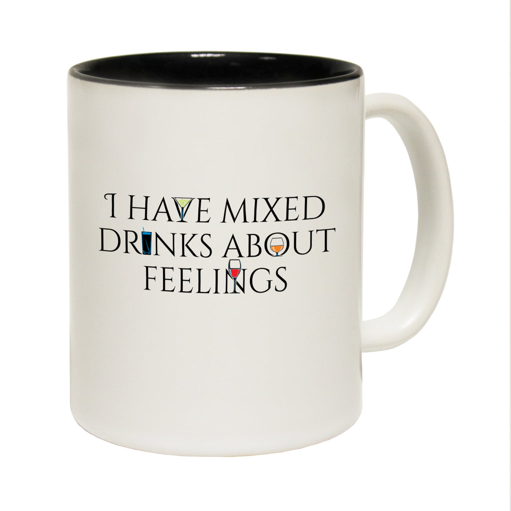 123T Funny Mugs - I Have Mixed Drinks About Feelings - Coffee Cup
