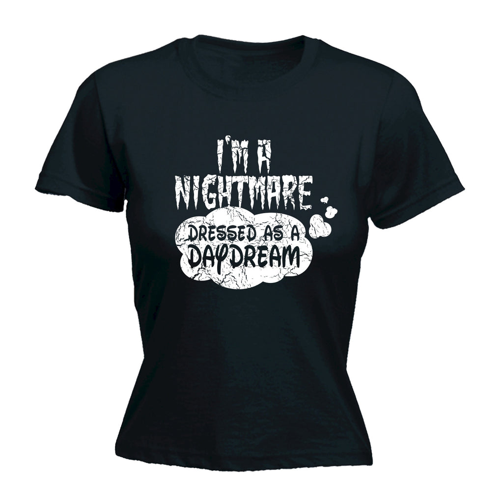 123t Women's I'm A Nightmare Dressed As A Daydream Funny T-Shirt