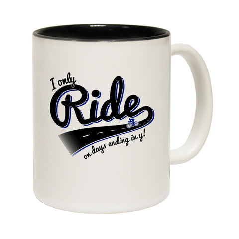 Ride Like The Wind I Only Ride on Days Ending In Y Funny Cycling Mug