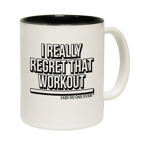 123t I Really Regret That Workout Said No One Ever Gym Funny Mug - 123t clothing gifts presents