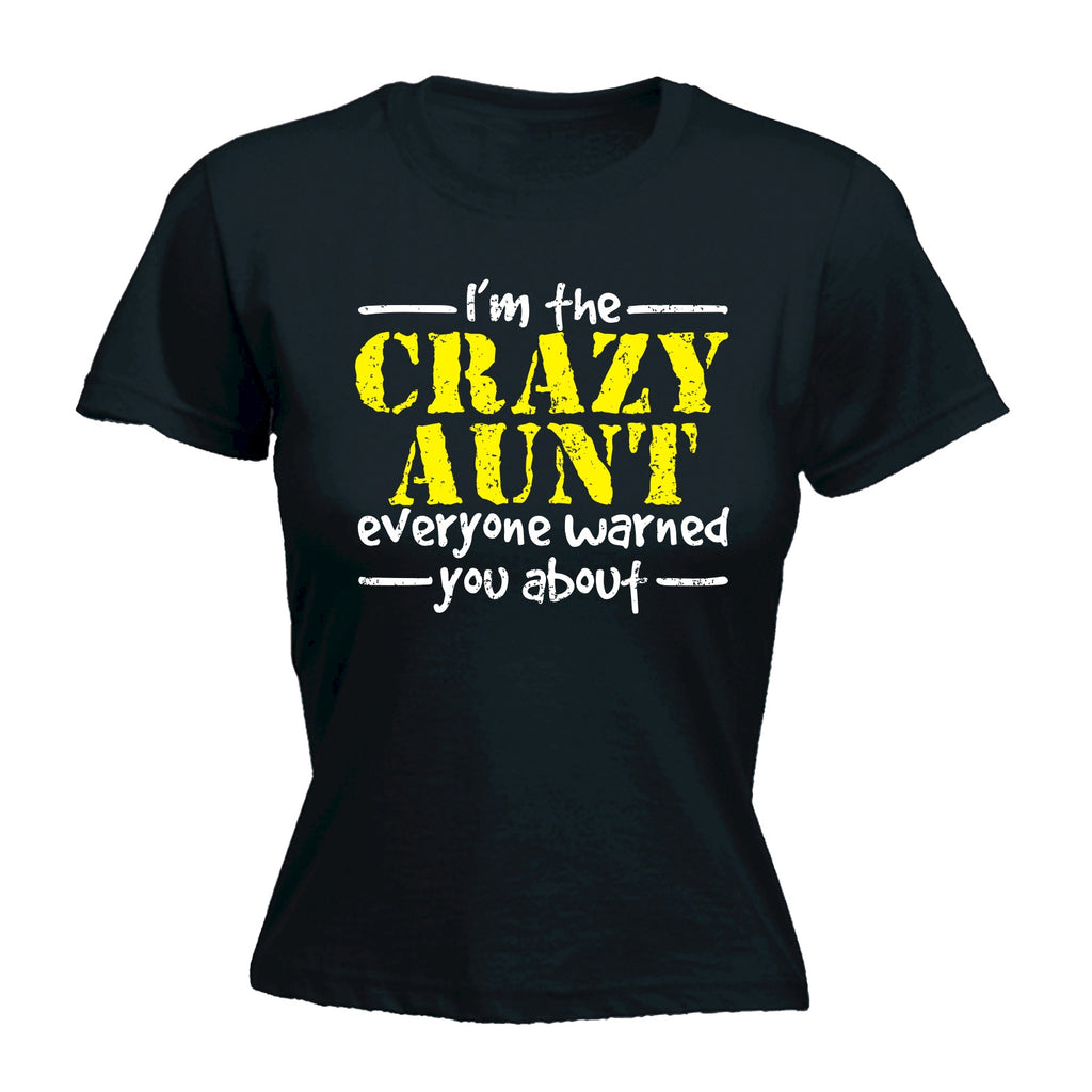 123t Women's I'm The Crazy Aunt Everyone Warned You About Funny T-Shirt