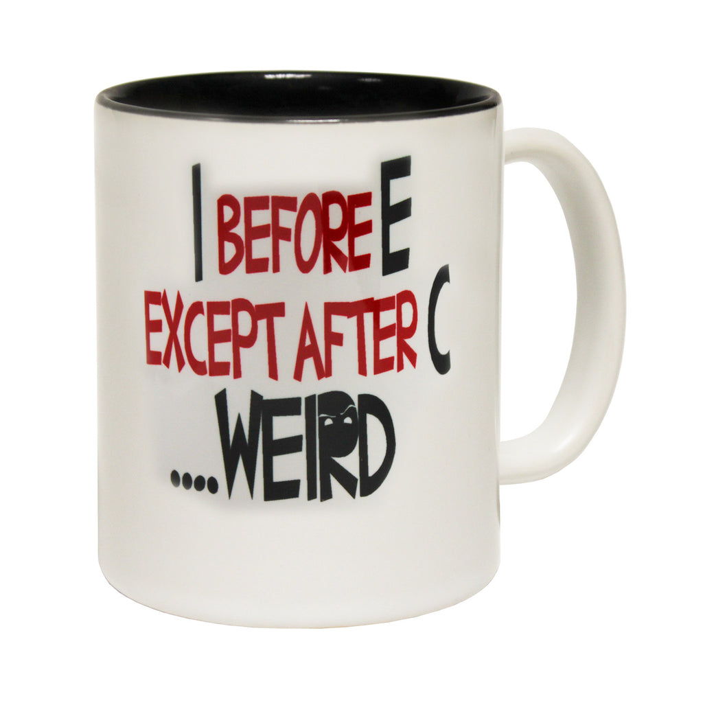 123t I Before E Except After C Weird Funny Mug