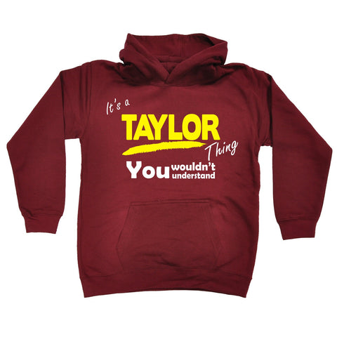 123t Kids It's A Taylor Thing You Wouldn't Understand Funny Hoodie Ages 1-13