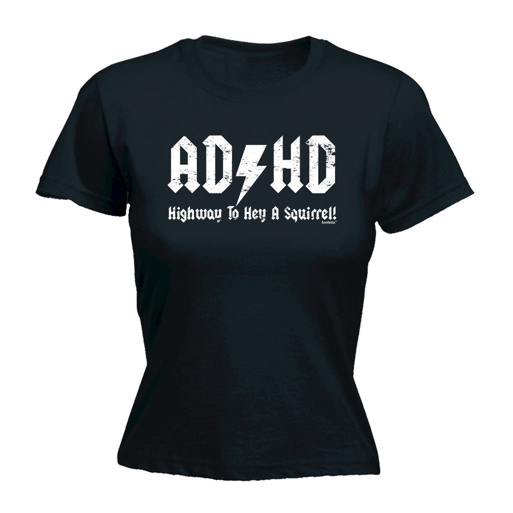 123t Women's ADHD Highway To Hey A Squirrel Funny T-Shirt