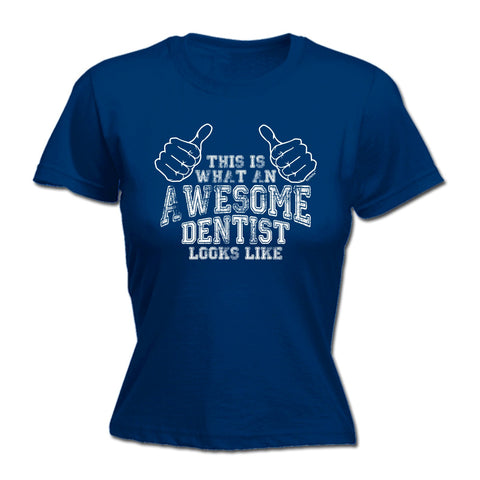 123t Women's This Is What An Awesome Dentist Looks Like Funny T-Shirt