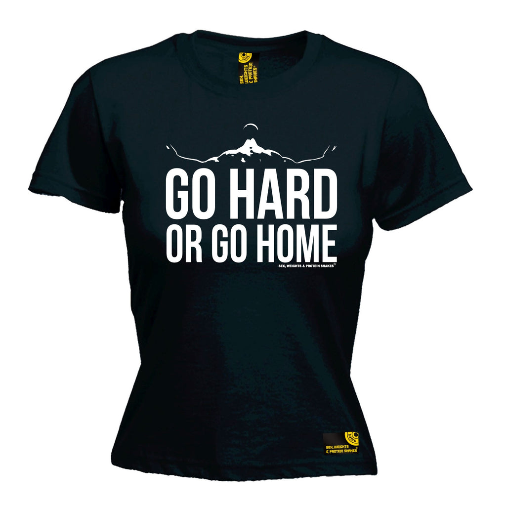 SWPS Women's Go Hard Or Go Home Sex Weights And Protein Shakes Gym T-Shirt