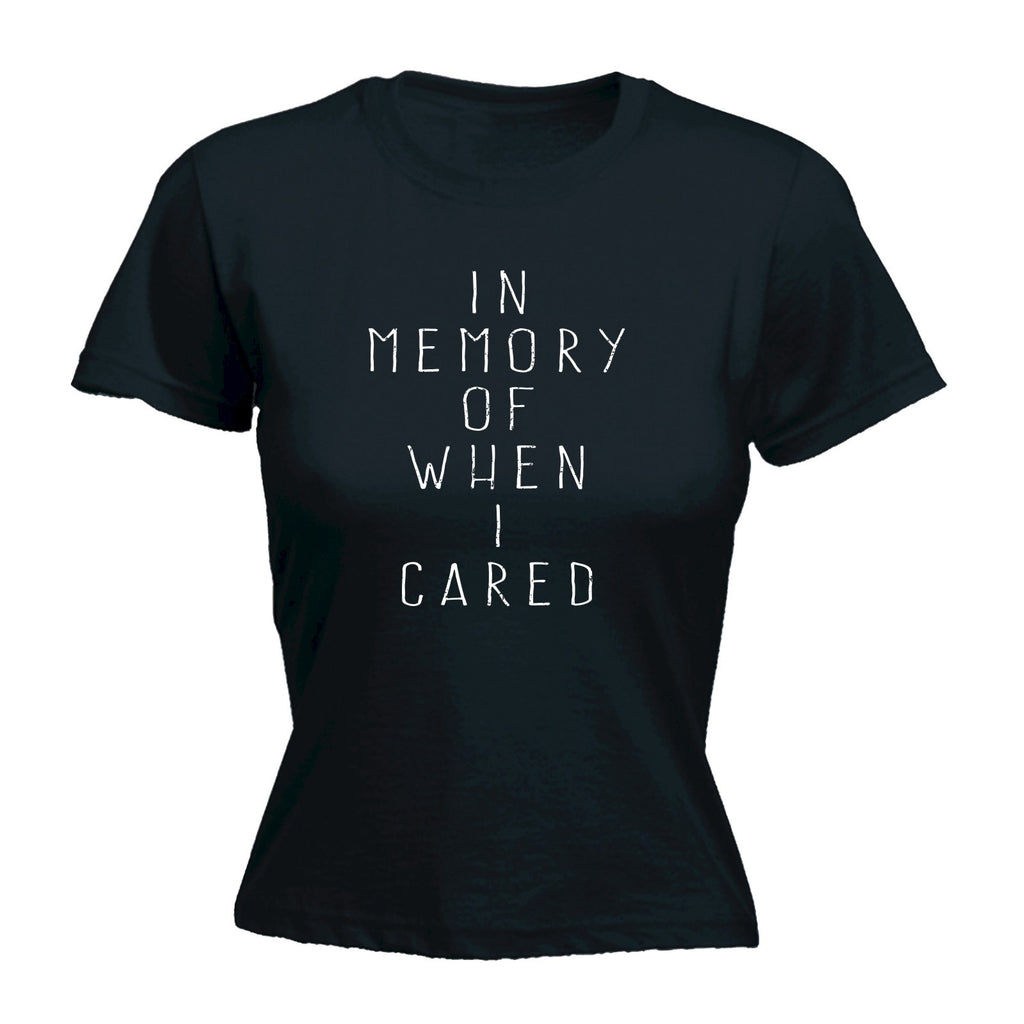 123t Women's In Memory Of When I Cared Funny T-Shirt