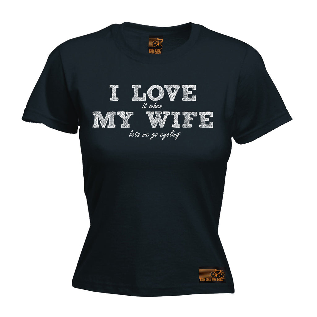Ride Like The Wind Women's I Love It When My Wife Let's Me Go Cycling T-Shirt