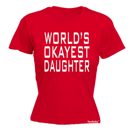 123t Women's World's Okayest Daughter Funny T-Shirt