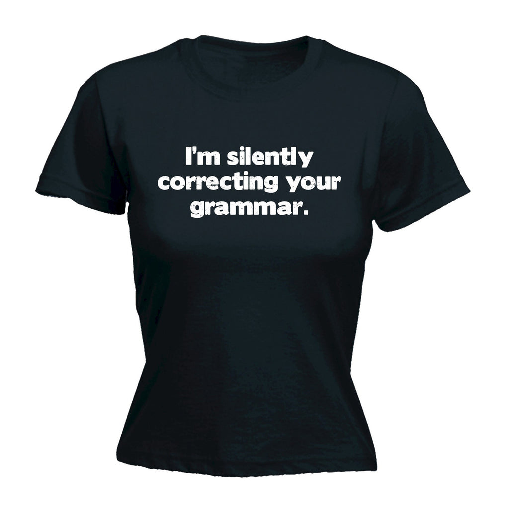 123t Women's I'm Silently Correcting Your Grammar Funny T-Shirt