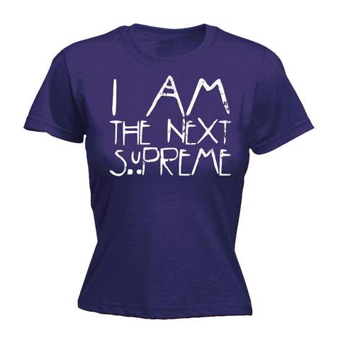 123t Women's I Am The Next Supreme - FITTED T-SHIRT