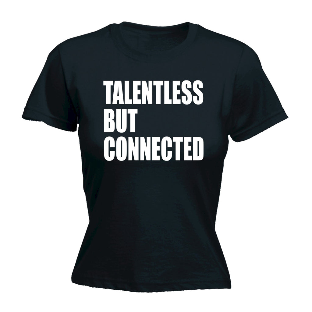 123t Women's Talentless But Connected Funny T-Shirt