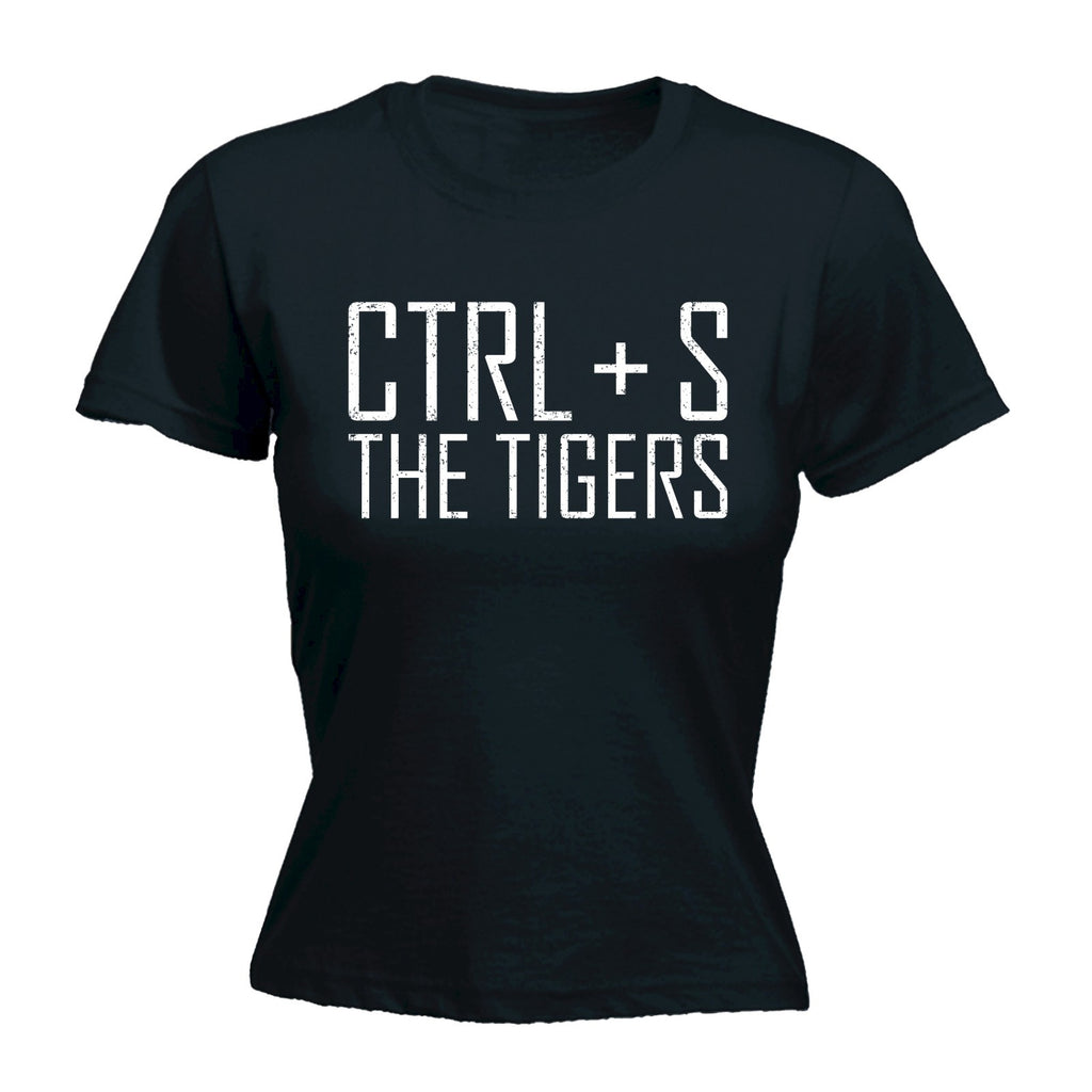 123t Women's CTRL + S The Tigers Funny T-Shirt