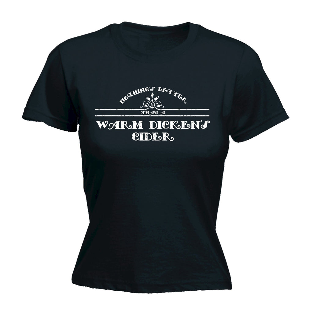 123t Women's Nothing's Better Than A Warm Dickens Cider Funny T-Shirt