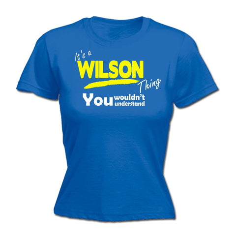 123t Women's It's A Wilson Thing You Wouldn't Understand Funny T-Shirt