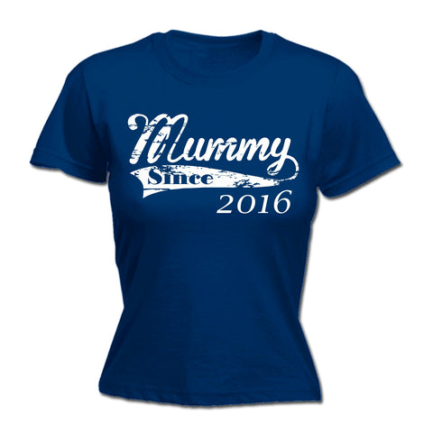 123t USA Women's Mummy Since ... Any Year Funny T-Shirt