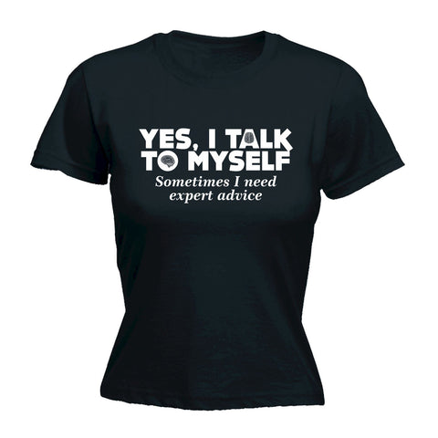 123t Women's Yes I Talk To Myself Sometimes I Need Expert Advice Funny T-Shirt