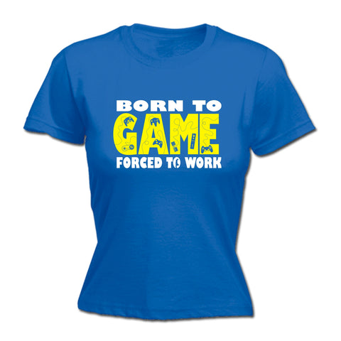 123t Women's Born To Game Forced To Work Funny T-Shirt