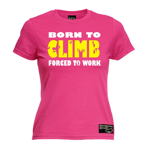 Adrenaline Addict Women's Born To Climb Forced To Work Rock Climbing T-Shirt