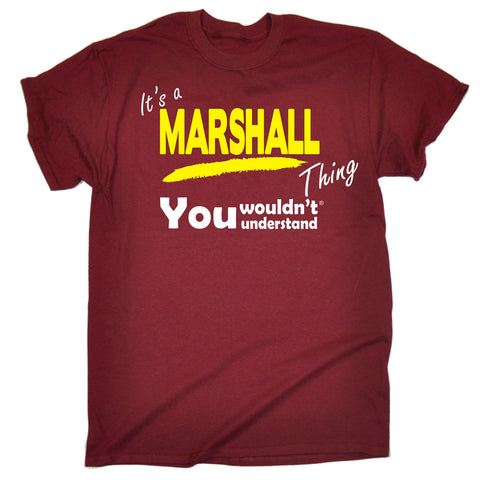 123t Men's It's A Marshall Thing You Wouldn't Understand Funny T-Shirt, Its A Surname Thing