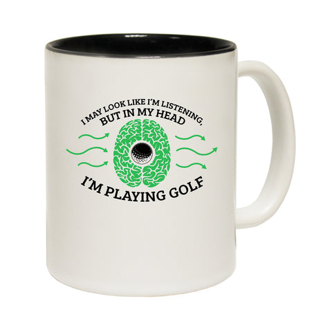 Out Of Bounds I May Look Like I'm Listening ... Golf Funny Mug