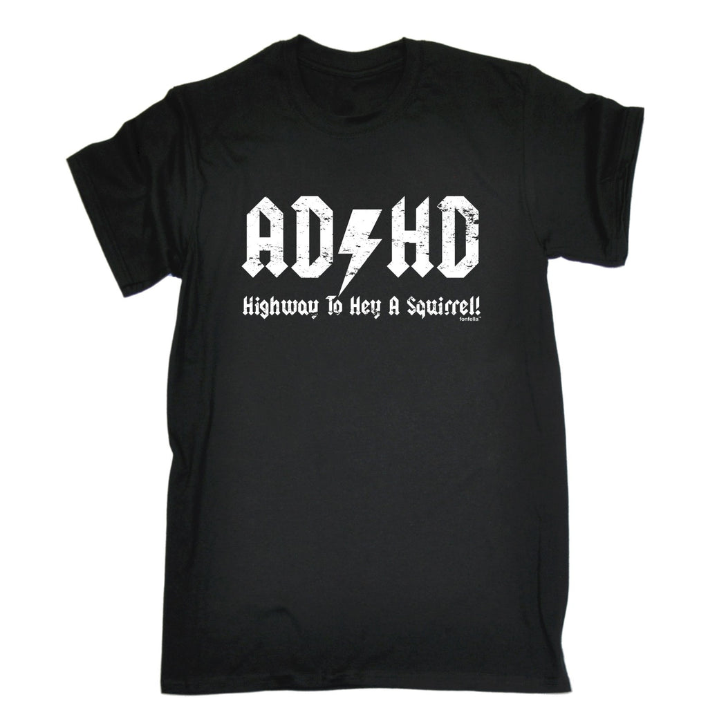 123t Men's ADHD Highway To Hey A Squirrel Funny T-Shirt