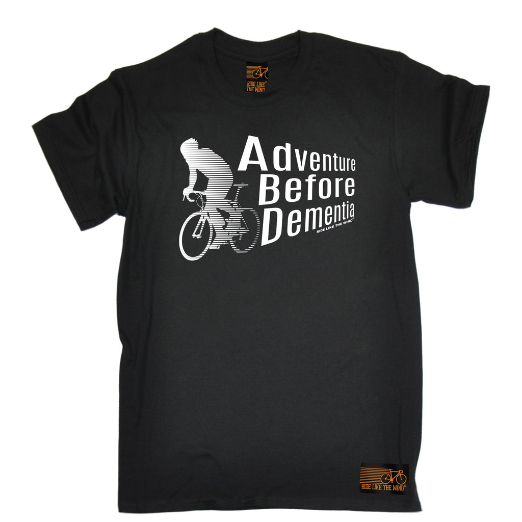 Ride Like The Wind Men's Adventure Before Dementia Cycling T-Shirt
