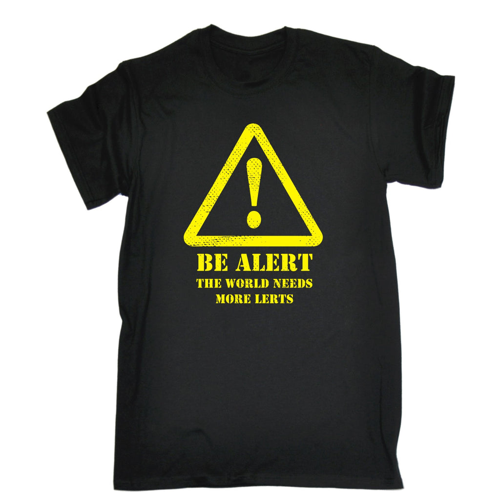 123t Men's Be Alert The World Needs More Lerts Funny T-Shirt