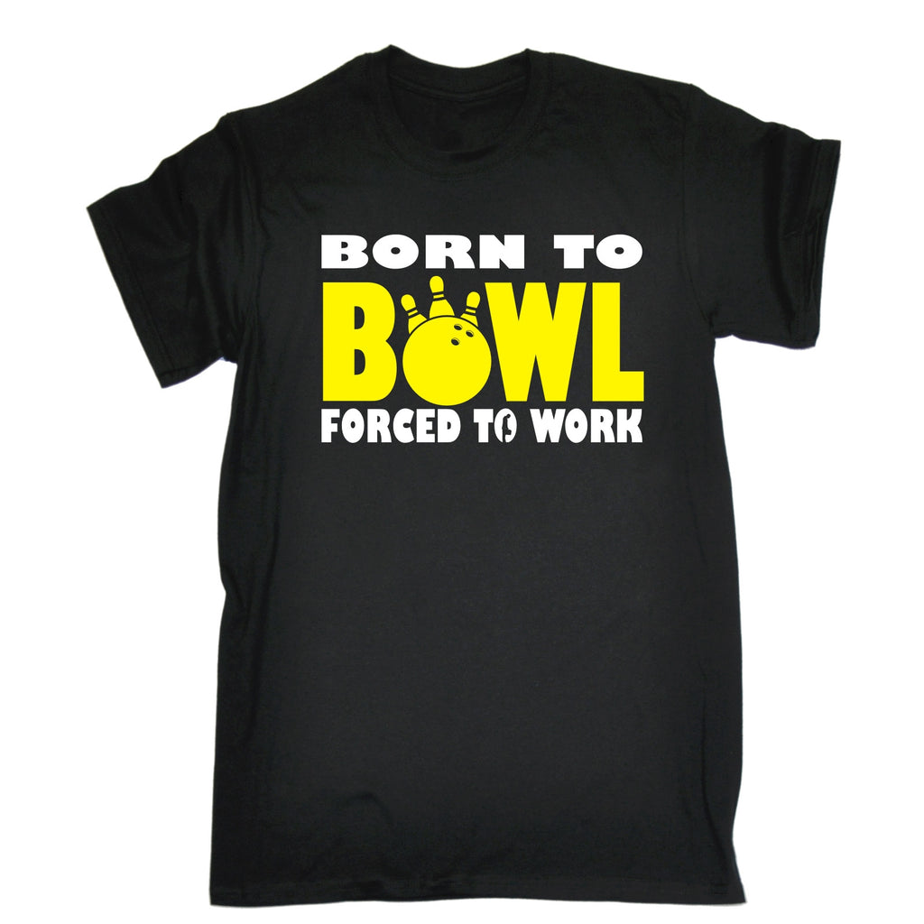 123t Men's Born To Bowl Forced To Work Funny T-Shirt